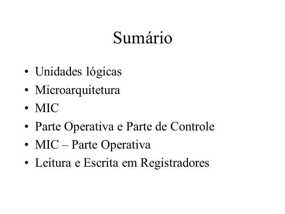 Sumário Unidades lógicas Microarquitetura MIC