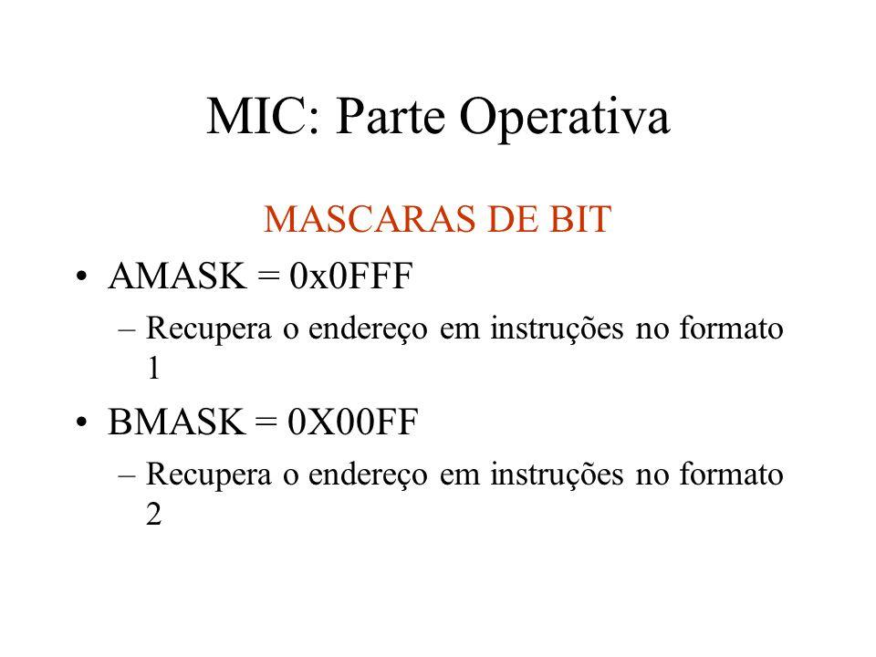MIC: Parte Operativa MASCARAS DE BIT AMASK = 0x0FFF BMASK = 0X00FF