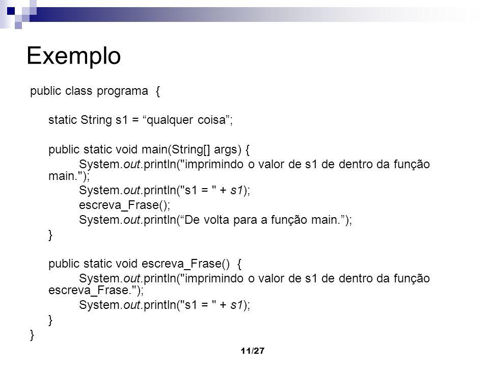 Exemplo public class programa { static String s1 = qualquer coisa ;