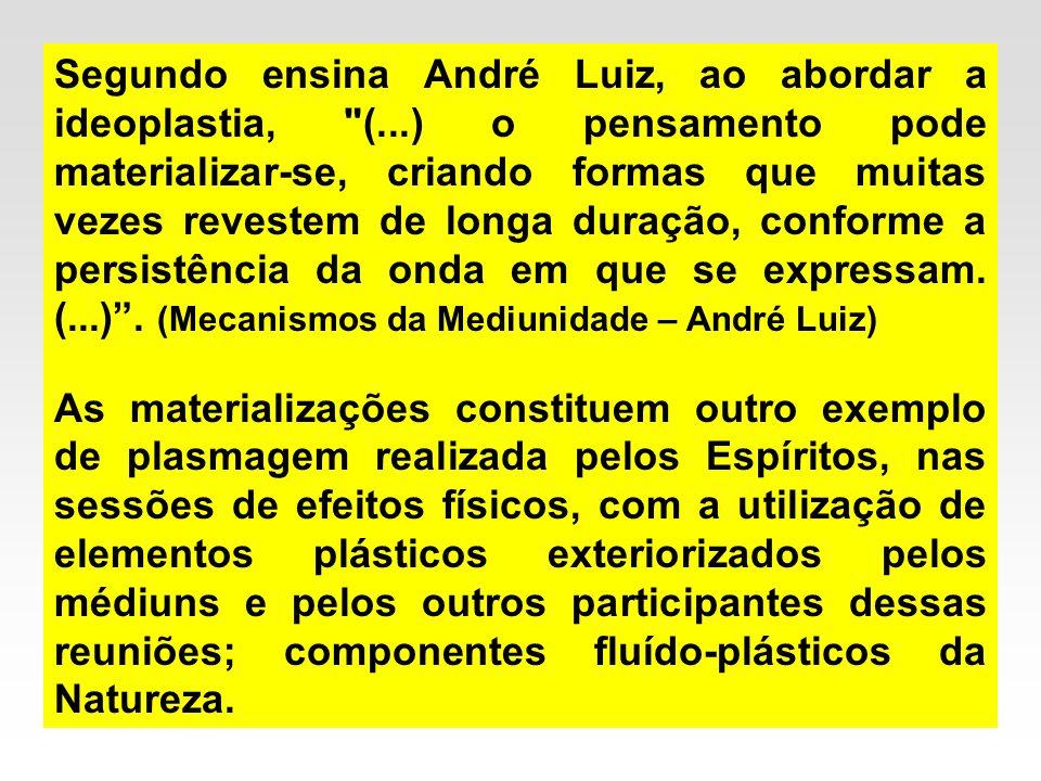 Segundo ensina André Luiz, ao abordar a ideoplastia, (