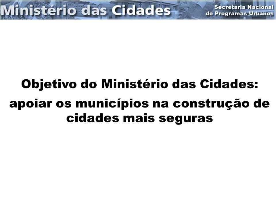 Objetivo do Ministério das Cidades: