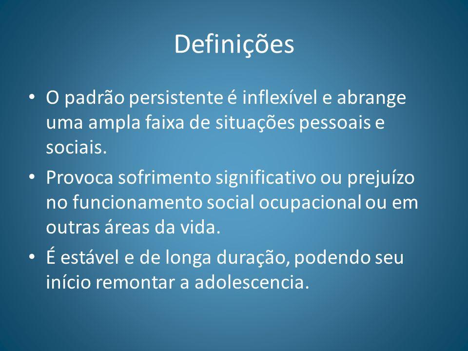 Definições O padrão persistente é inflexível e abrange uma ampla faixa de situações pessoais e sociais.