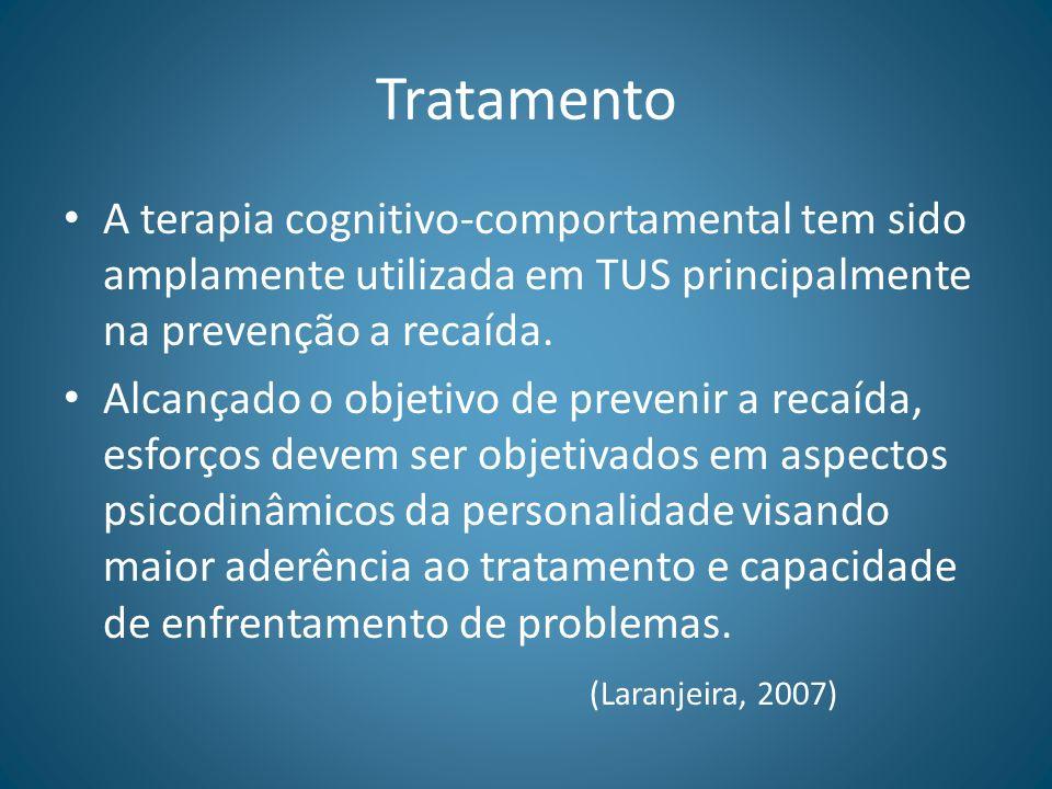 TratamentoA terapia cognitivo-comportamental tem sido amplamente utilizada em TUS principalmente na prevenção a recaída.