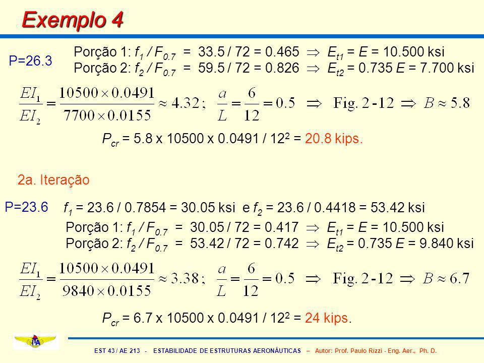 Exemplo 4 Porção 1: f1 / F0.7 = 33.5 / 72 = 0.465  Et1 = E = 10.500 ksi.