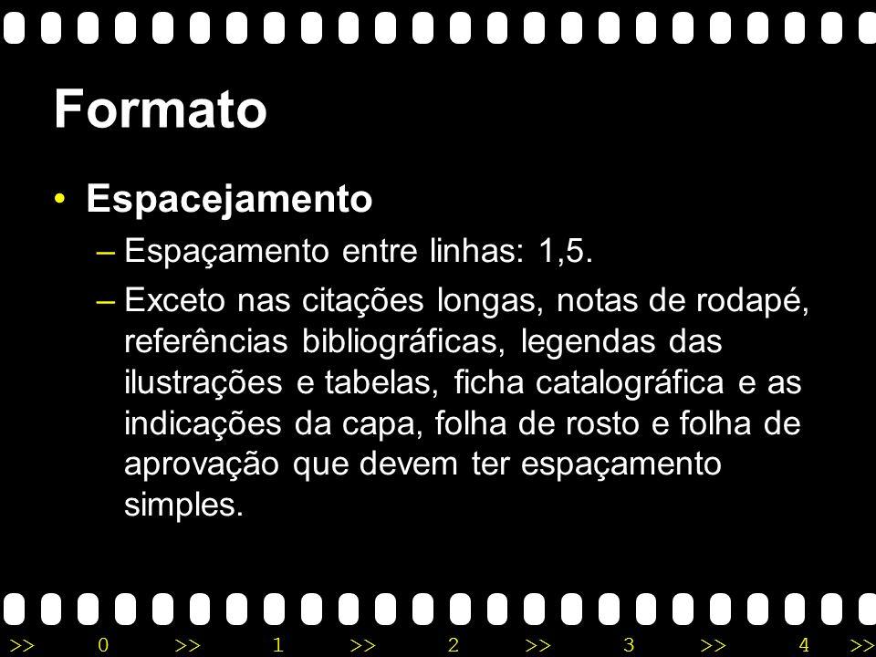 Formato Espacejamento Espaçamento entre linhas: 1,5.