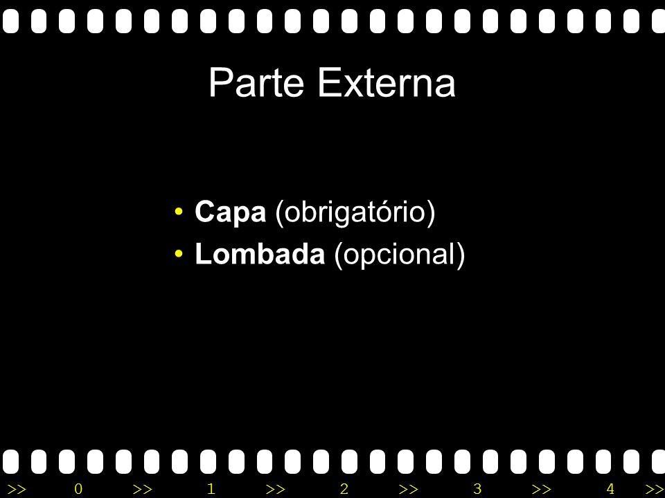 Parte Externa Capa (obrigatório) Lombada (opcional)