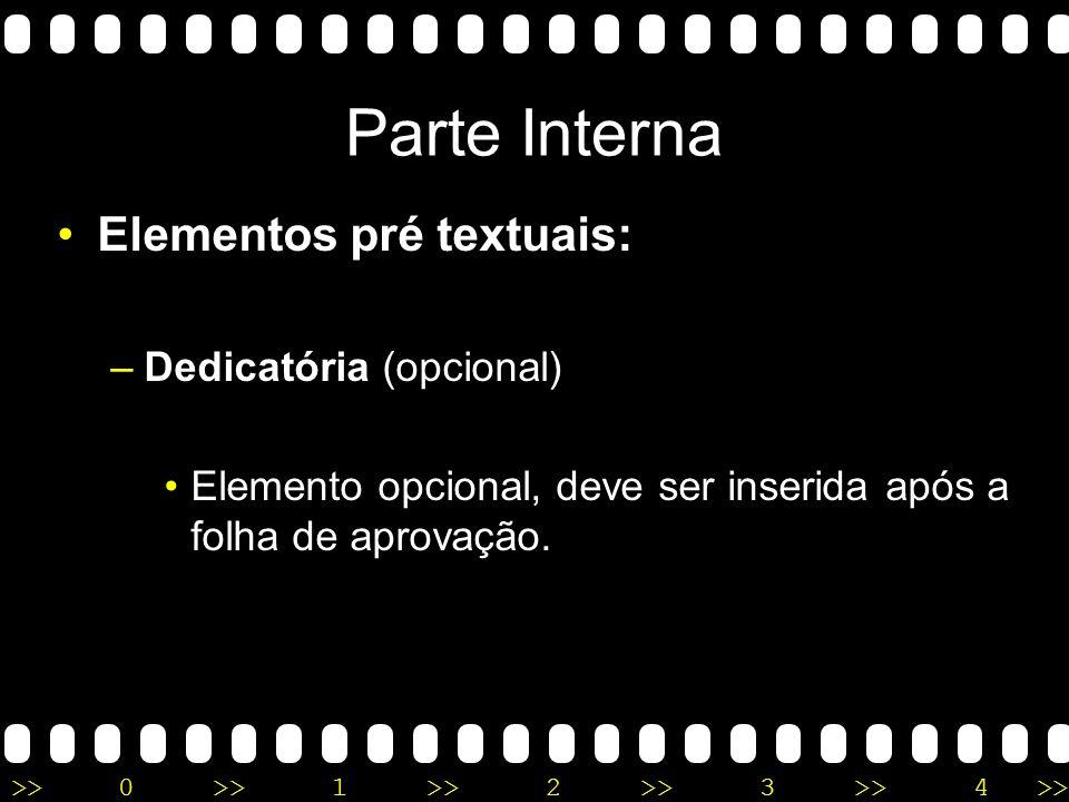 Parte Interna Elementos pré textuais: Dedicatória (opcional)