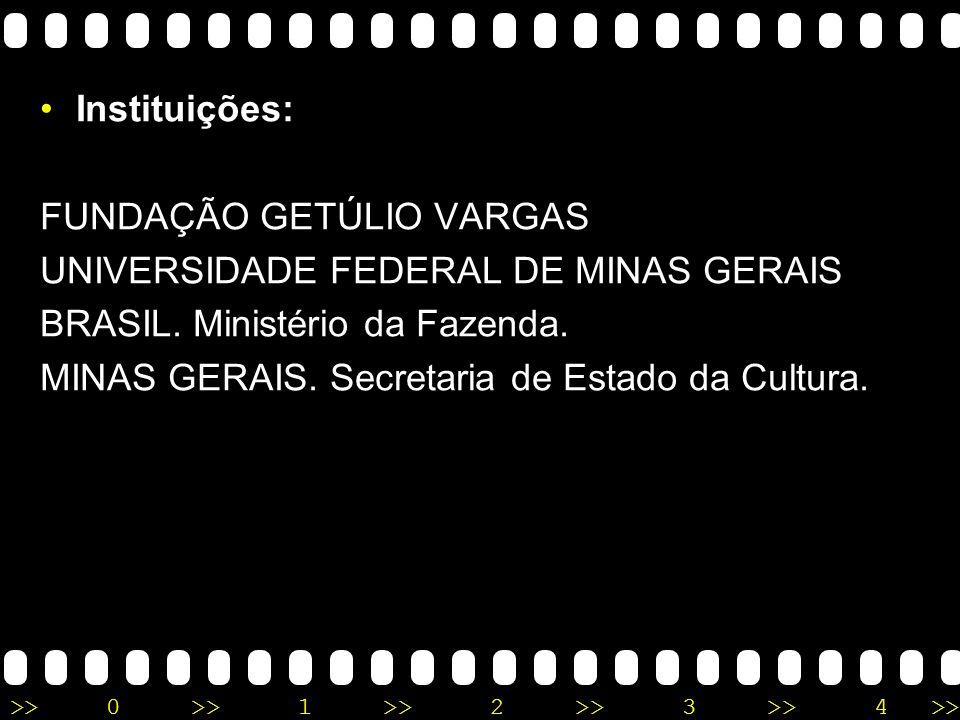 Instituições: FUNDAÇÃO GETÚLIO VARGAS. UNIVERSIDADE FEDERAL DE MINAS GERAIS. BRASIL. Ministério da Fazenda.