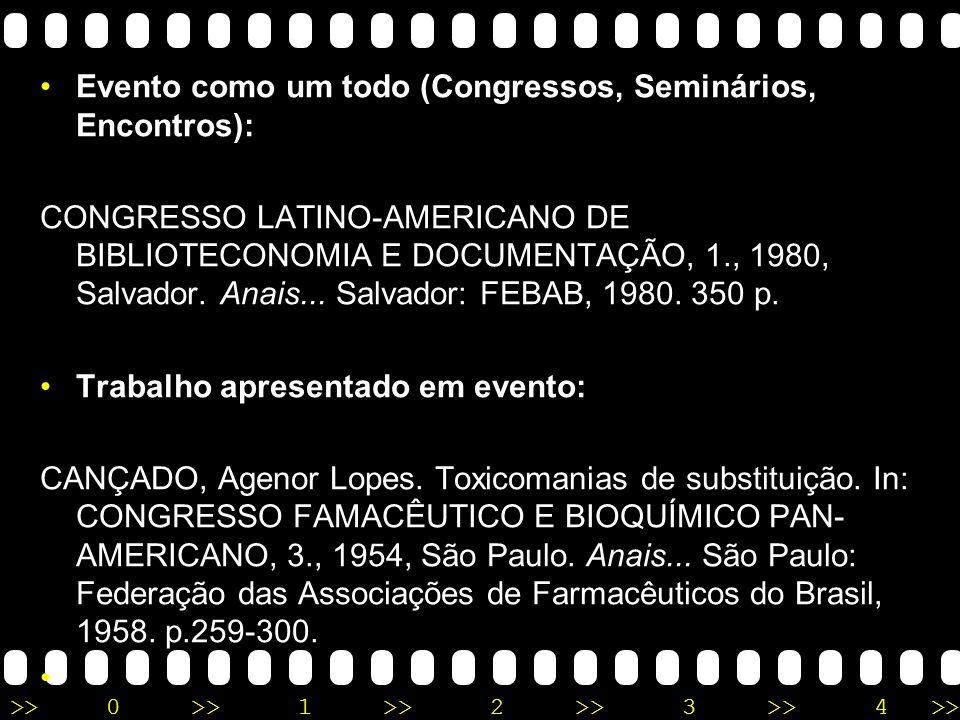 Evento como um todo (Congressos, Seminários, Encontros):