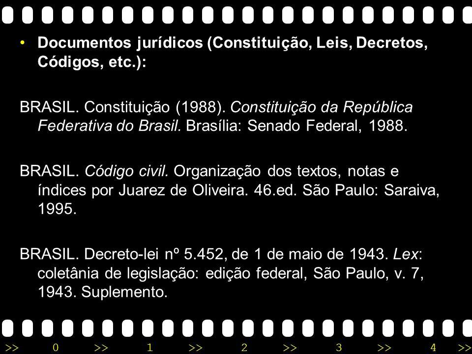 Documentos jurídicos (Constituição, Leis, Decretos, Códigos, etc.):