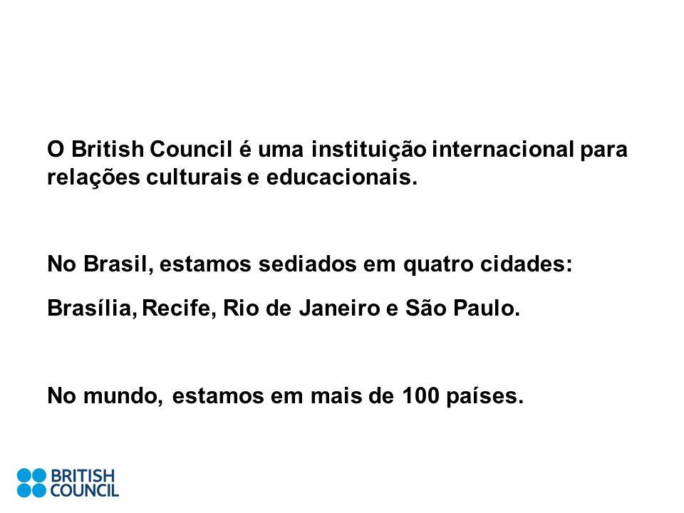 O British Council é uma instituição internacional para relações culturais e educacionais.