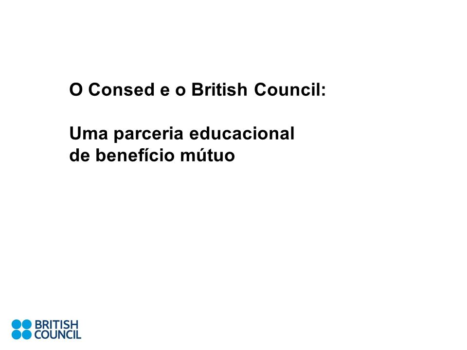 O Consed e o British Council: