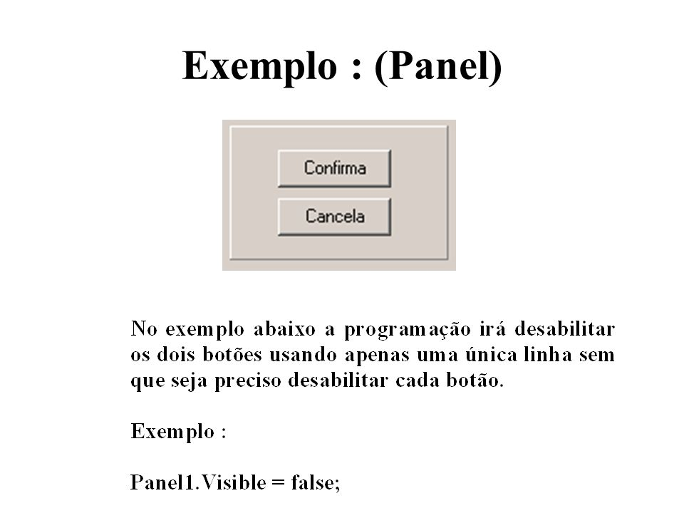 Exemplo : (Panel)