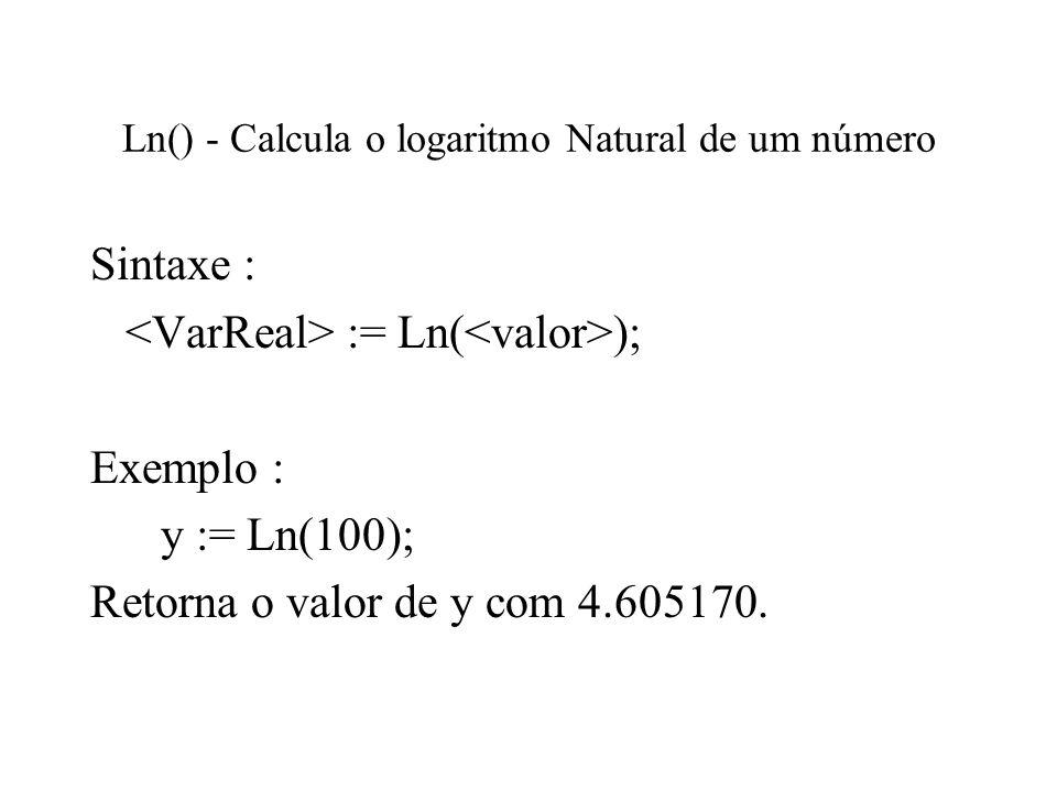 Ln() - Calcula o logaritmo Natural de um número