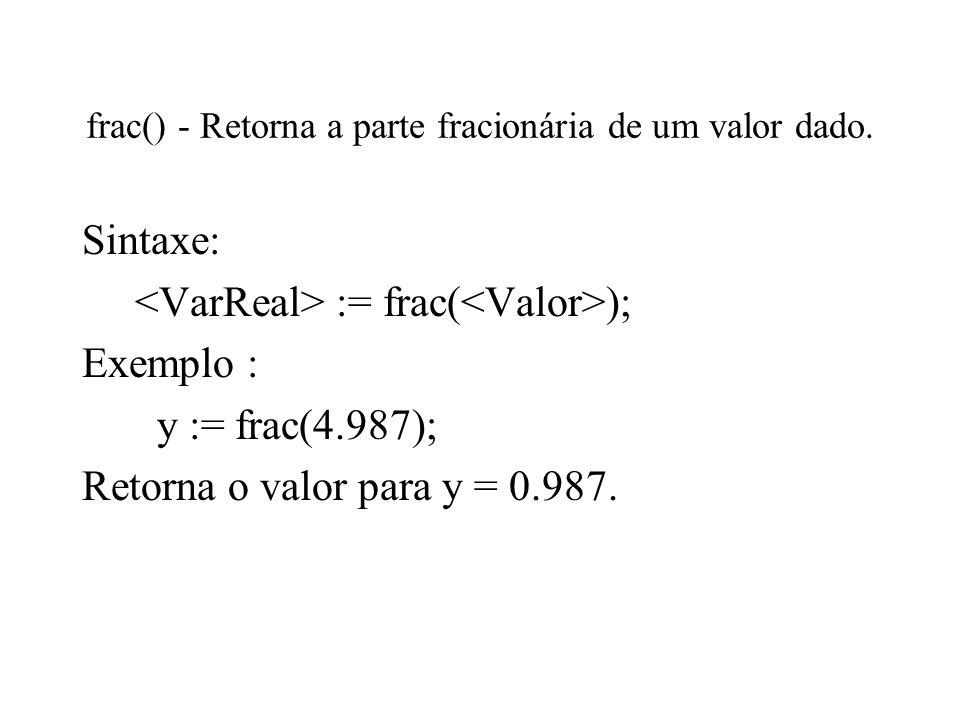 frac() - Retorna a parte fracionária de um valor dado.
