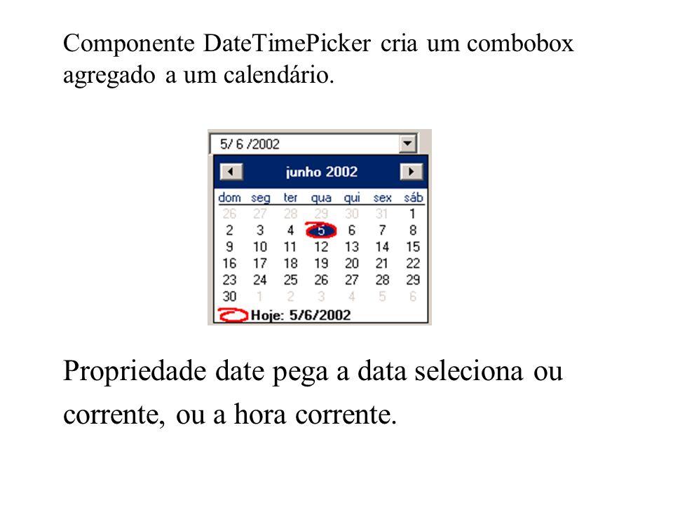 Componente DateTimePicker cria um combobox agregado a um calendário.