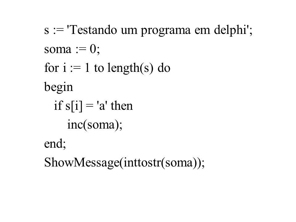 s := Testando um programa em delphi ;
