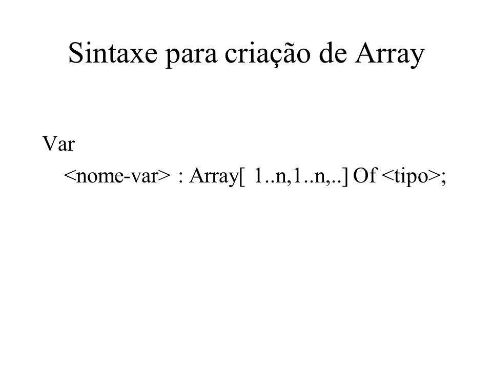 Sintaxe para criação de Array