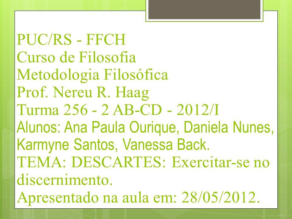 PUC/RS - FFCH Curso de Filosofia Metodologia Filosófica Prof. Nereu R