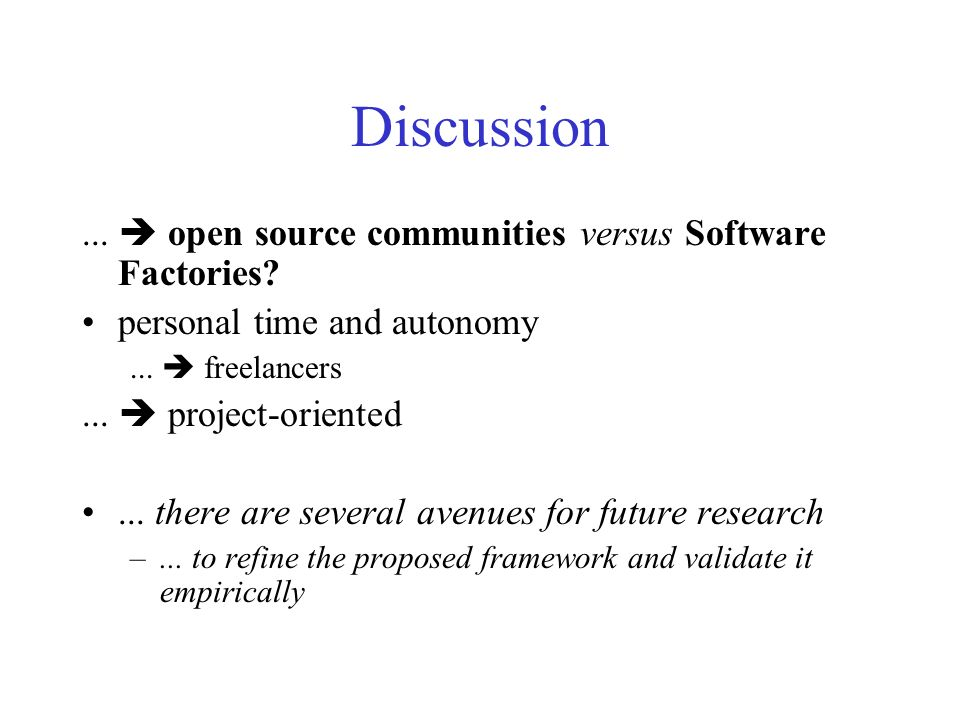 Discussion ...  open source communities versus Software Factories