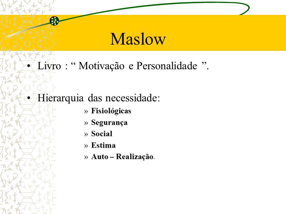 Maslow Livro : Motivação e Personalidade .