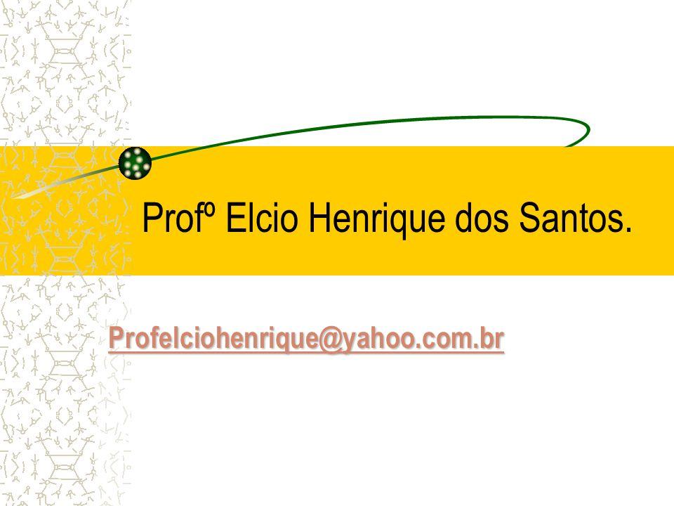 Profº Elcio Henrique dos Santos.