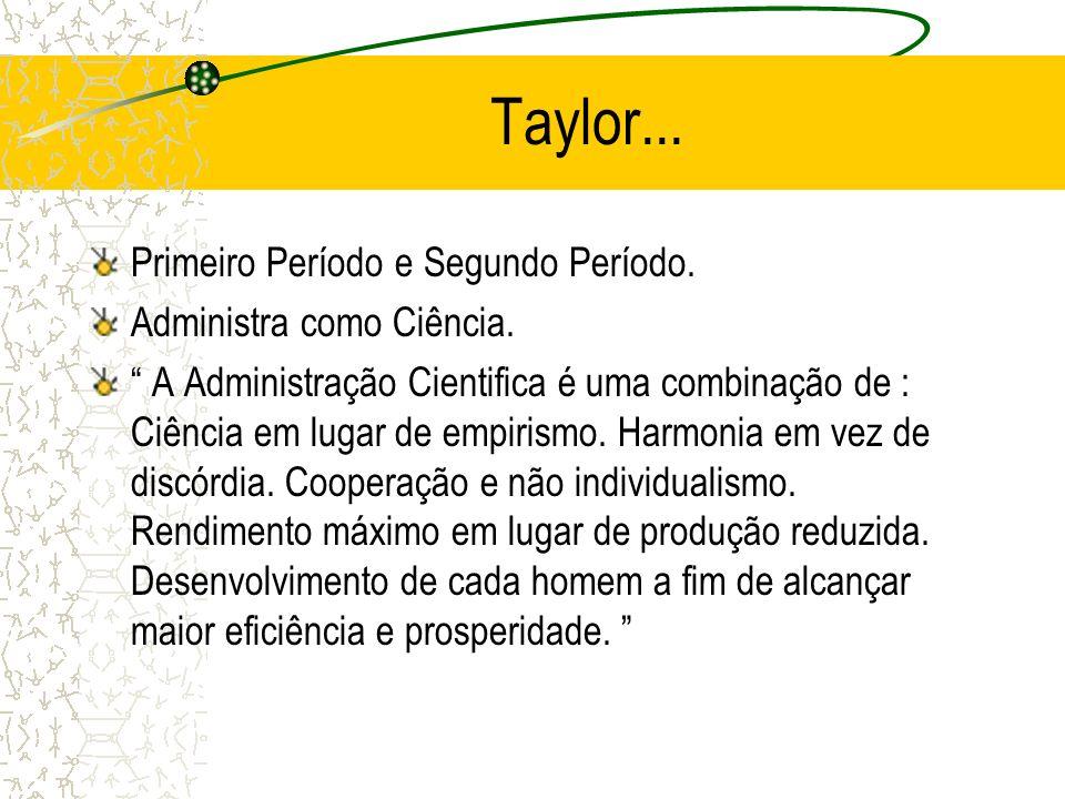 Taylor... Primeiro Período e Segundo Período. Administra como Ciência.