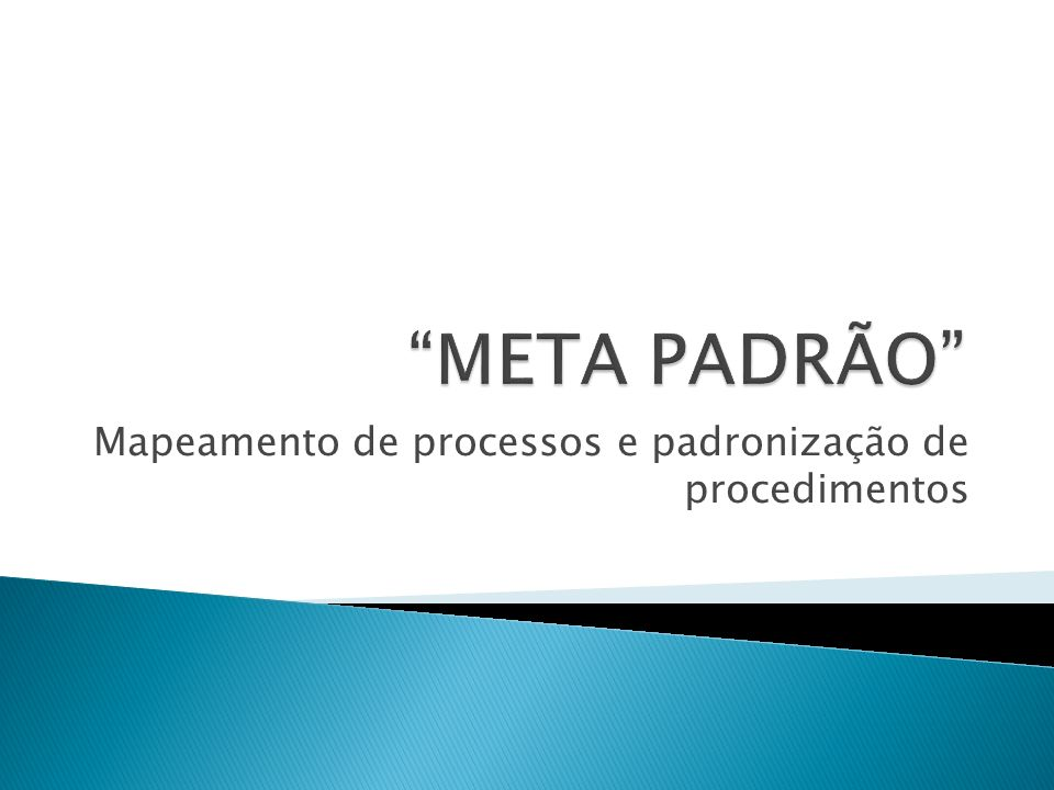 Mapeamento de processos e padronização de procedimentos