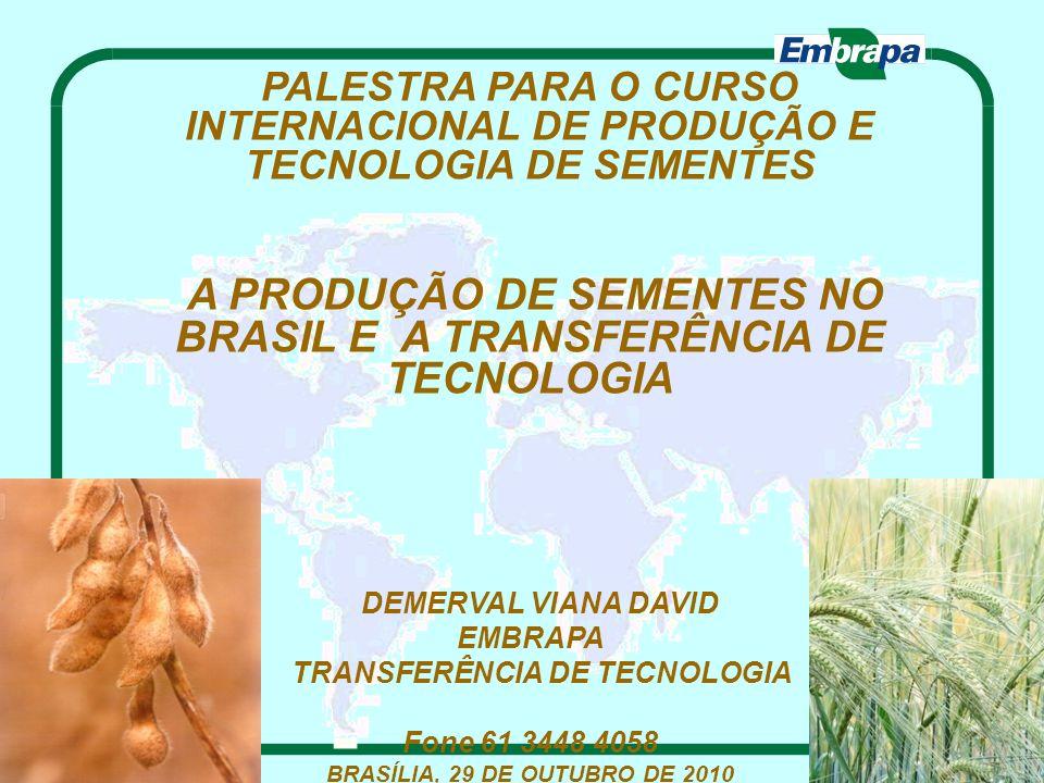 A PRODUÇÃO DE SEMENTES NO BRASIL E A TRANSFERÊNCIA DE TECNOLOGIA