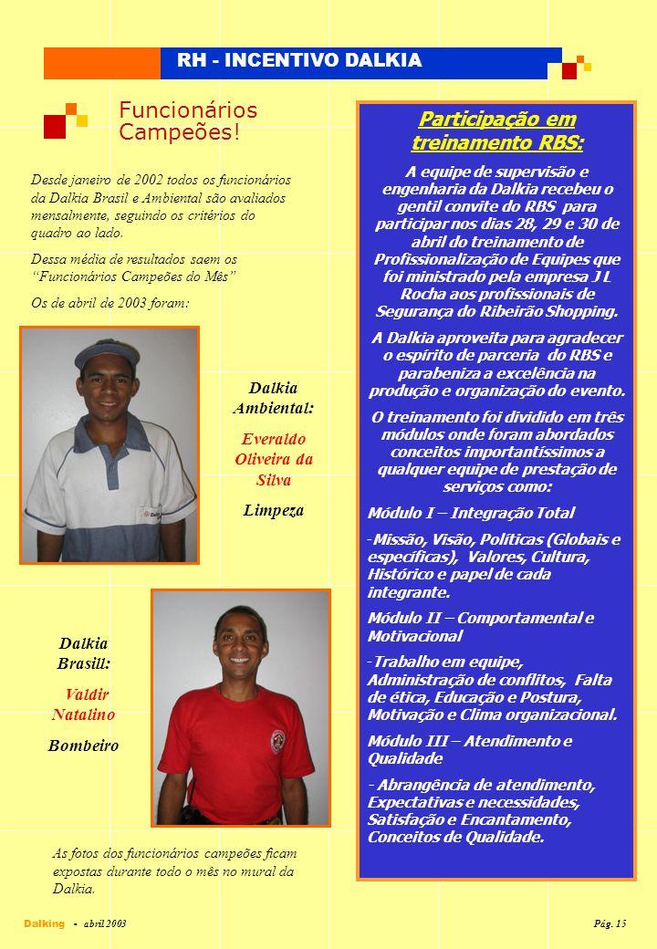 Participação em treinamento RBS: Everaldo Oliveira da Silva