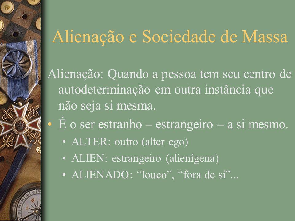Alienação e Sociedade de Massa