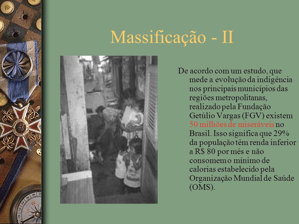 Massificação - II