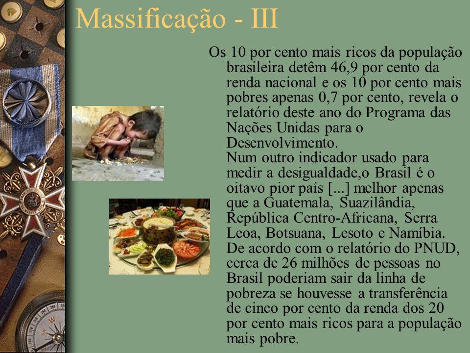 Massificação - III