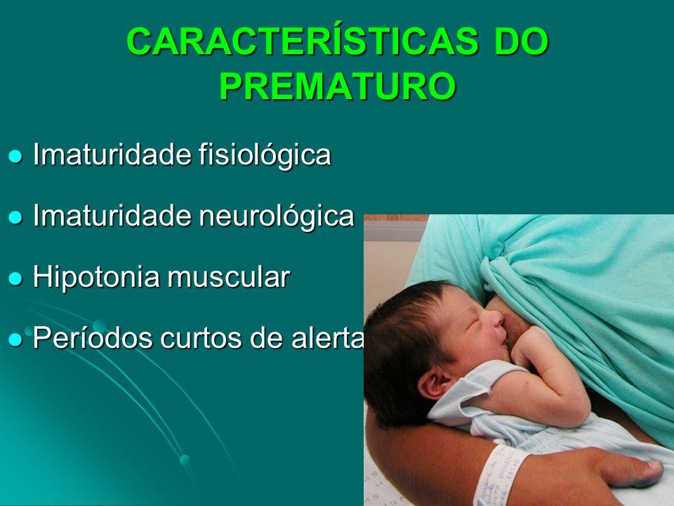 CARACTERÍSTICAS DO PREMATURO