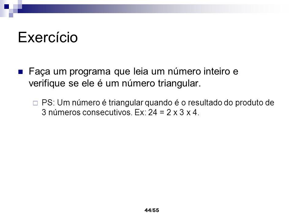 Exercício Faça um programa que leia um número inteiro e verifique se ele é um número triangular.
