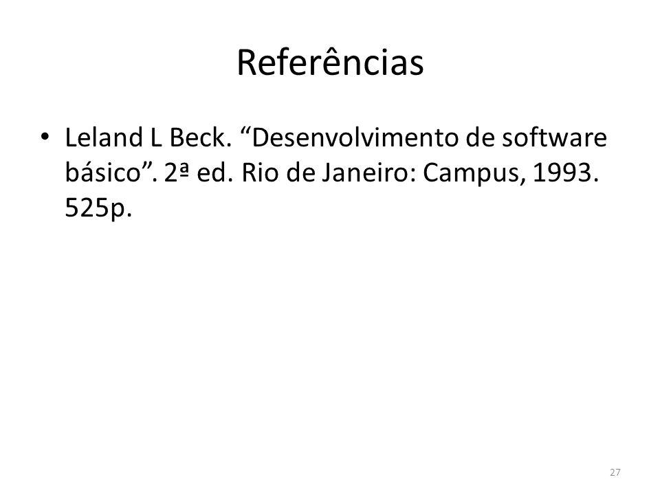 Referências Leland L Beck. Desenvolvimento de software básico .