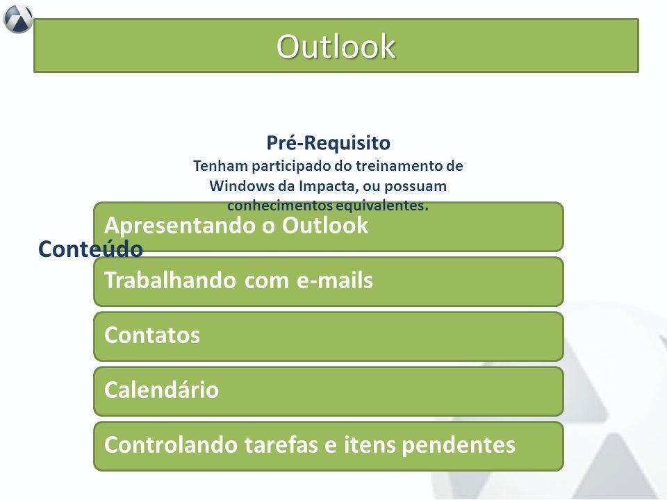 Outlook Apresentando o Outlook Conteúdo Trabalhando com e-mails