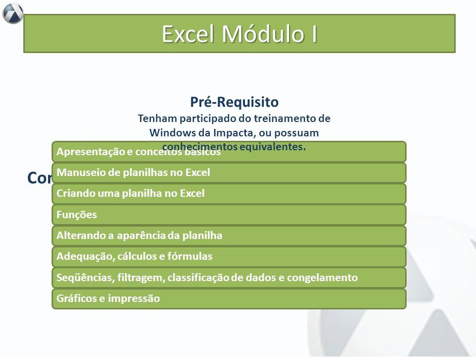 Excel Módulo I Conteúdo Pré-Requisito Objetivo