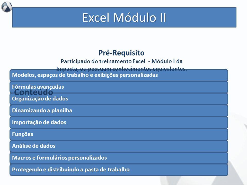 Excel Módulo II Conteúdo Pré-Requisito Objetivo
