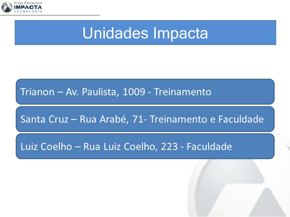 Unidades Impacta Trianon – Av. Paulista, 1009 - Treinamento