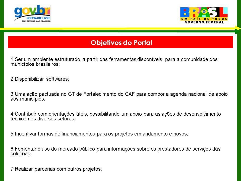 1.Ser um ambiente estruturado, a partir das ferramentas disponíveis, para a comunidade dos municípios brasileiros;