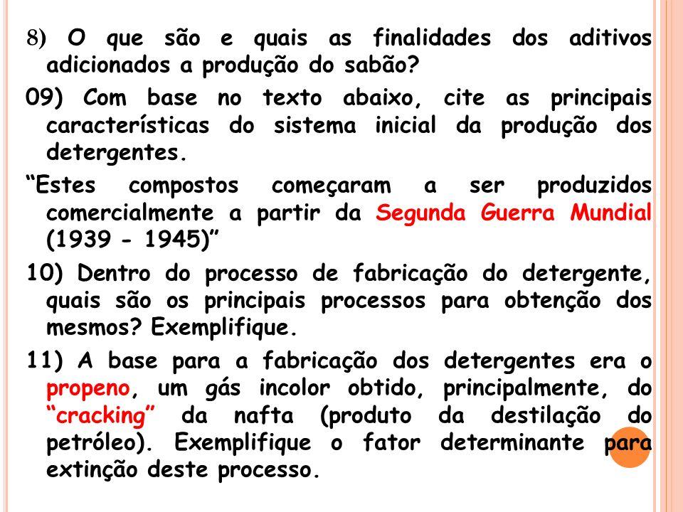 8) O que são e quais as finalidades dos aditivos adicionados a produção do sabão.