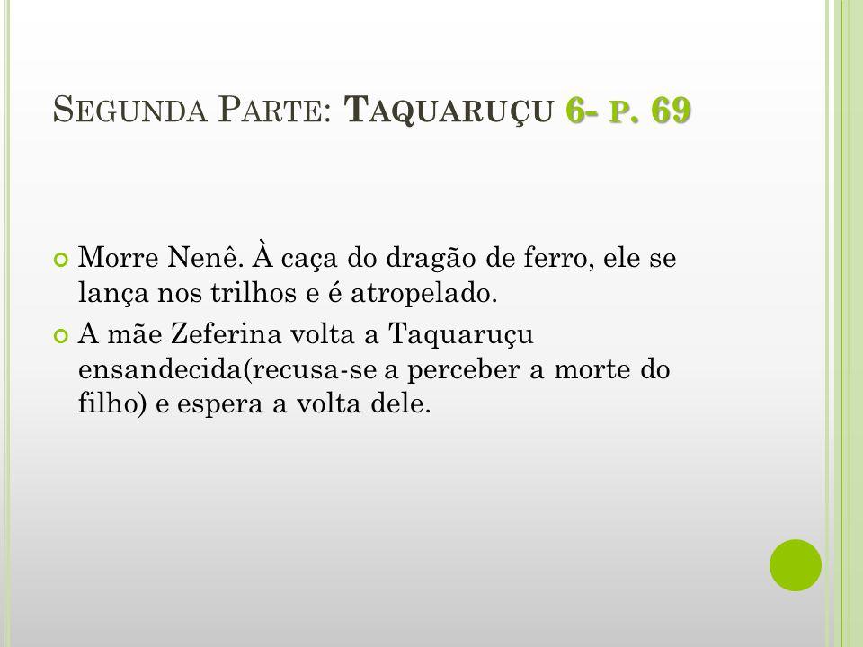 Segunda Parte: Taquaruçu 6- p. 69