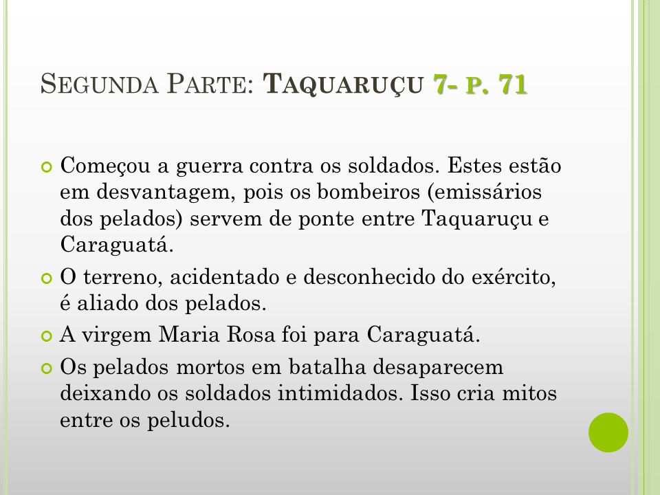 Segunda Parte: Taquaruçu 7- p. 71