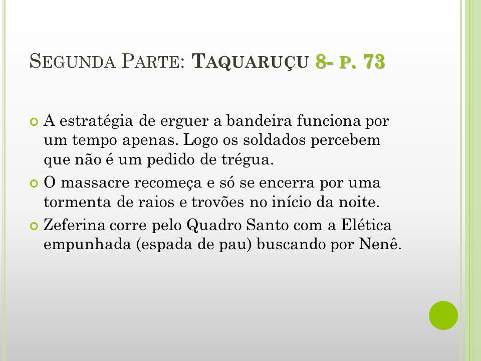 Segunda Parte: Taquaruçu 8- p. 73