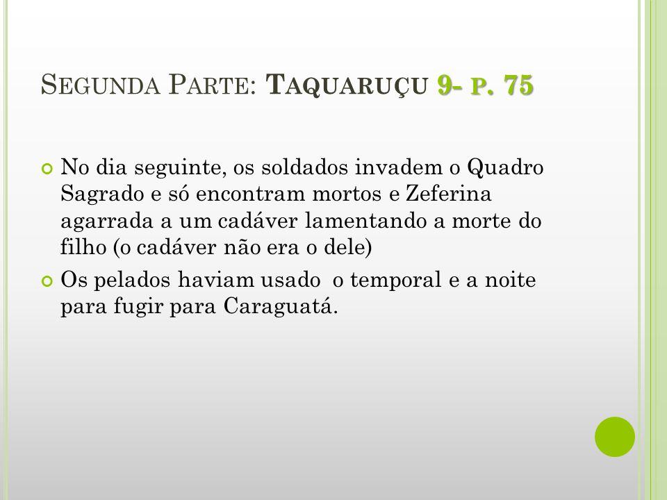 Segunda Parte: Taquaruçu 9- p. 75
