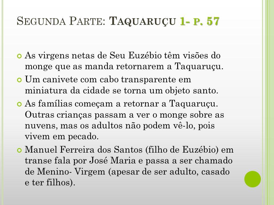 Segunda Parte: Taquaruçu 1- p. 57