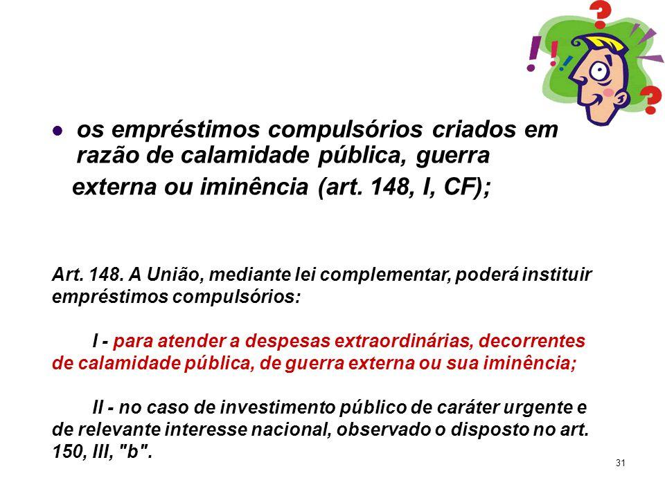 externa ou iminência (art. 148, I, CF);