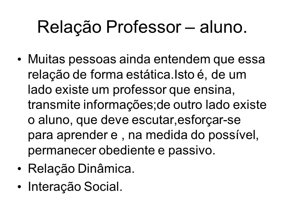 Relação Professor – aluno.