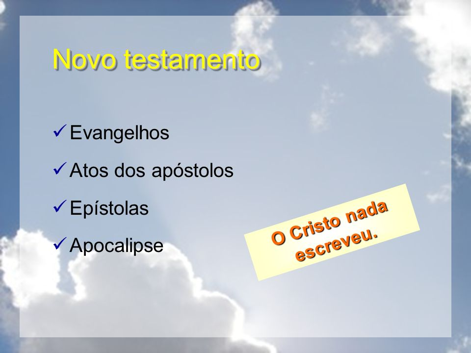 Novo testamento Evangelhos Atos dos apóstolos Epístolas Apocalipse